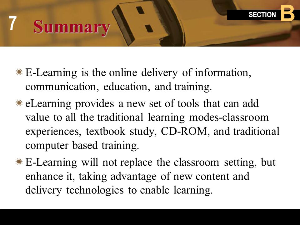 Summary E-Learning is the online delivery of information, communication, education, and training.