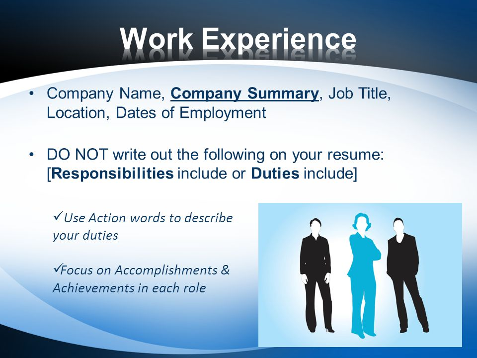 working experience When writing a résumé, you need to understand the specific needs of each section this resource, with information about contact information, education, and work experience sections, will help explain what each section requires.