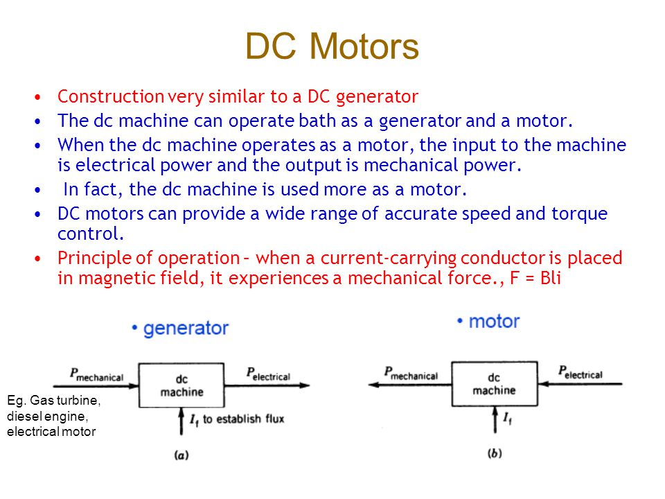 DC Motors Construction very similar to a DC generator