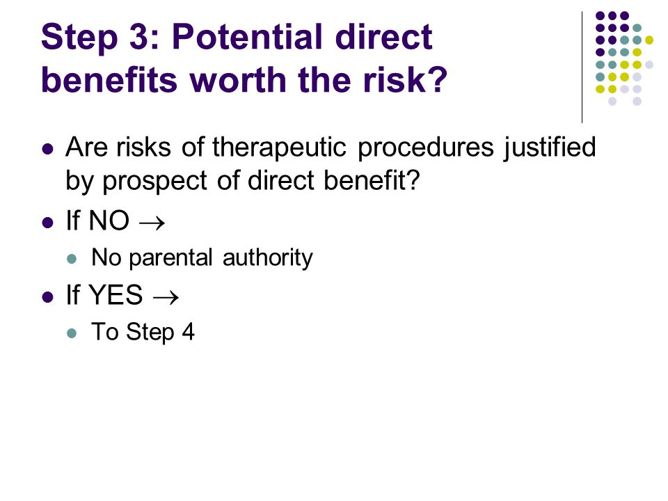 Step 3: Potential direct benefits worth the risk