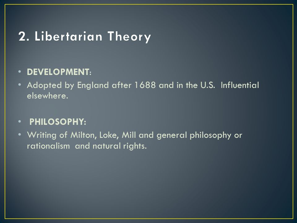 2. Libertarian Theory DEVELOPMENT: