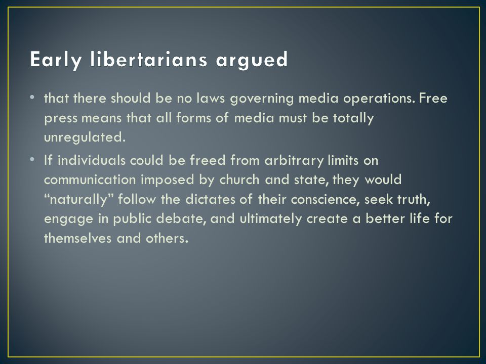 Early libertarians argued