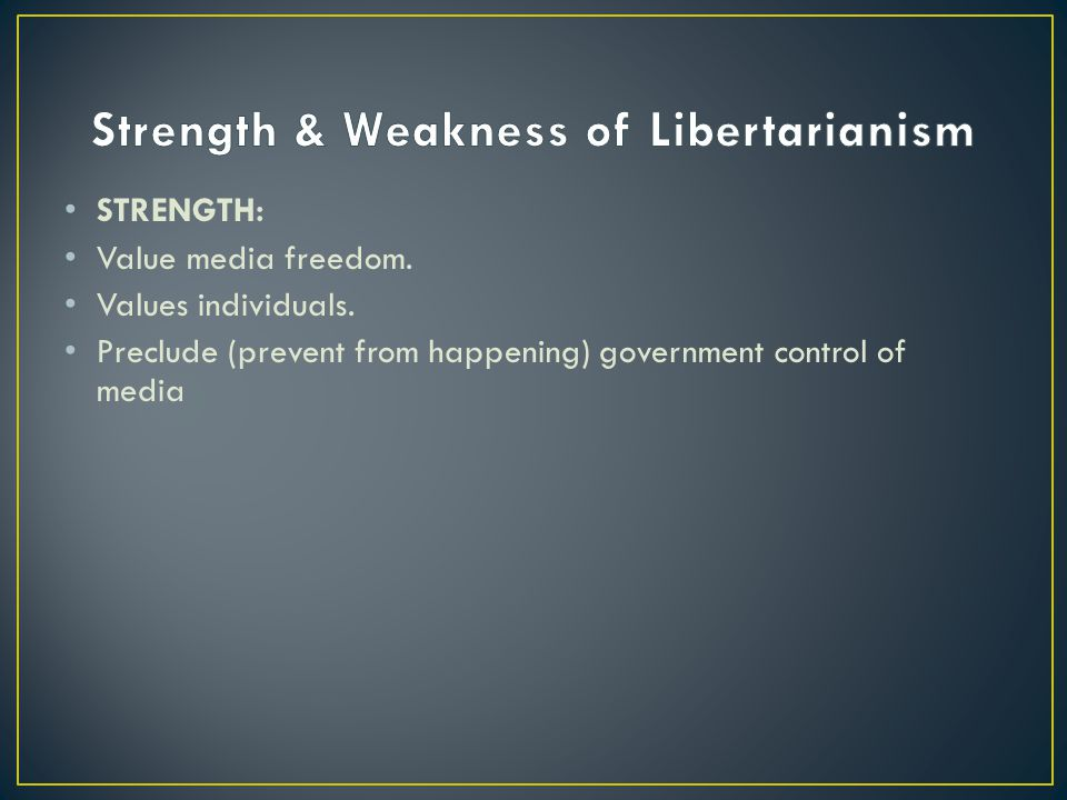 Strength & Weakness of Libertarianism