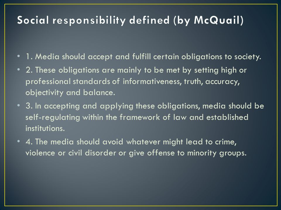 Social responsibility defined (by McQuail)