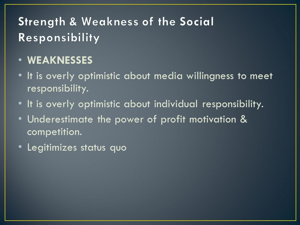 Strength & Weakness of the Social Responsibility