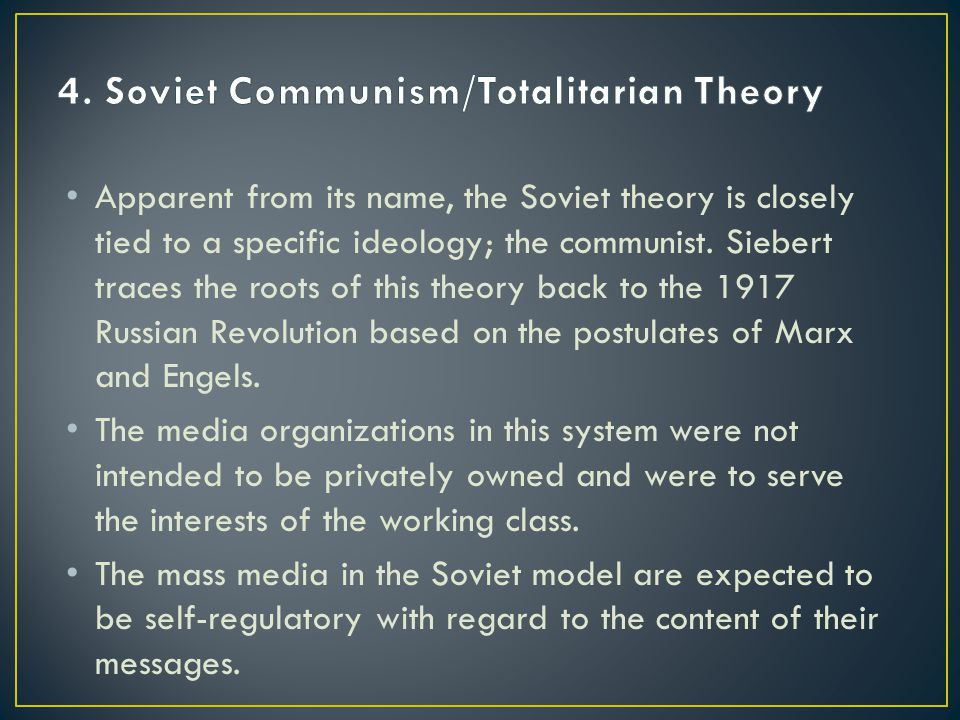 4. Soviet Communism/Totalitarian Theory