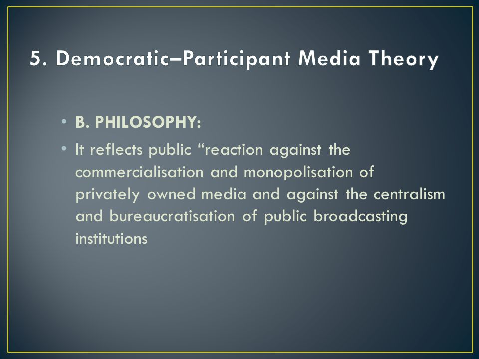 5. Democratic–Participant Media Theory