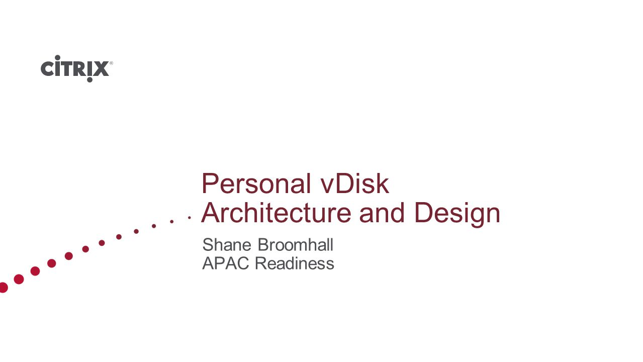 Personal vDisk Architecture and Design