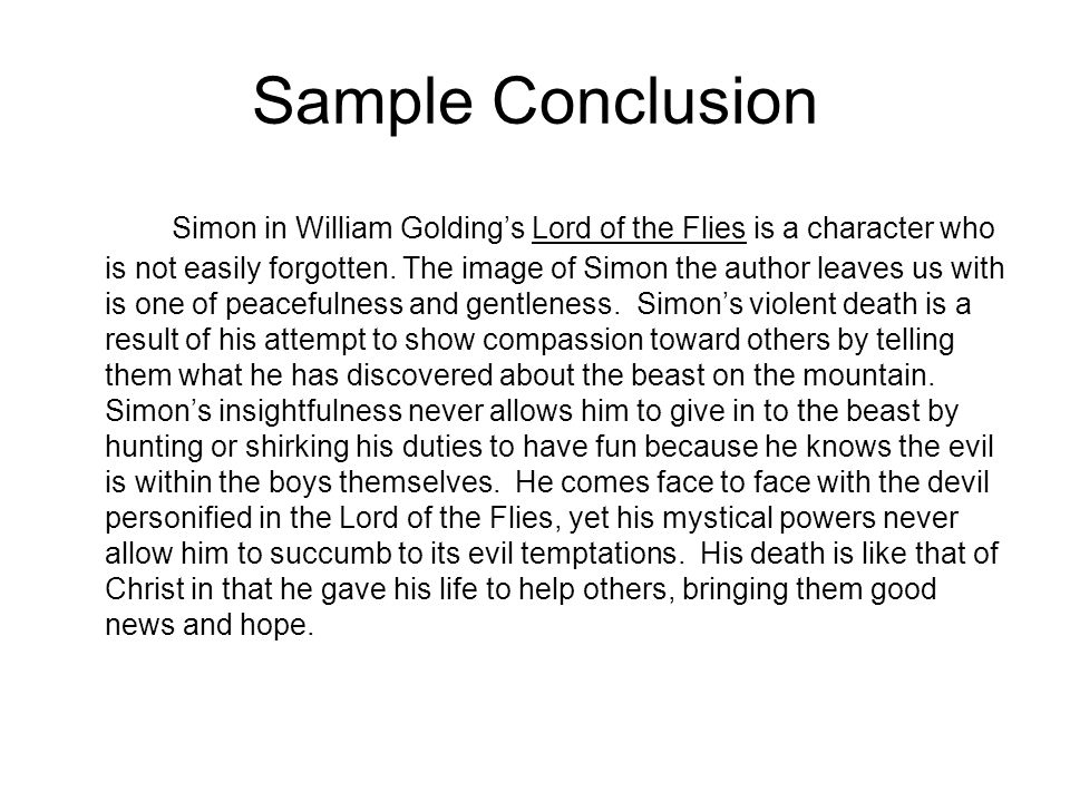 essays on lord of the flies simon Golding uses the death of simon to portray a death of goodness on the island and in the boys this essay will explore how, with the use of language and imagery, how golding shows this in.