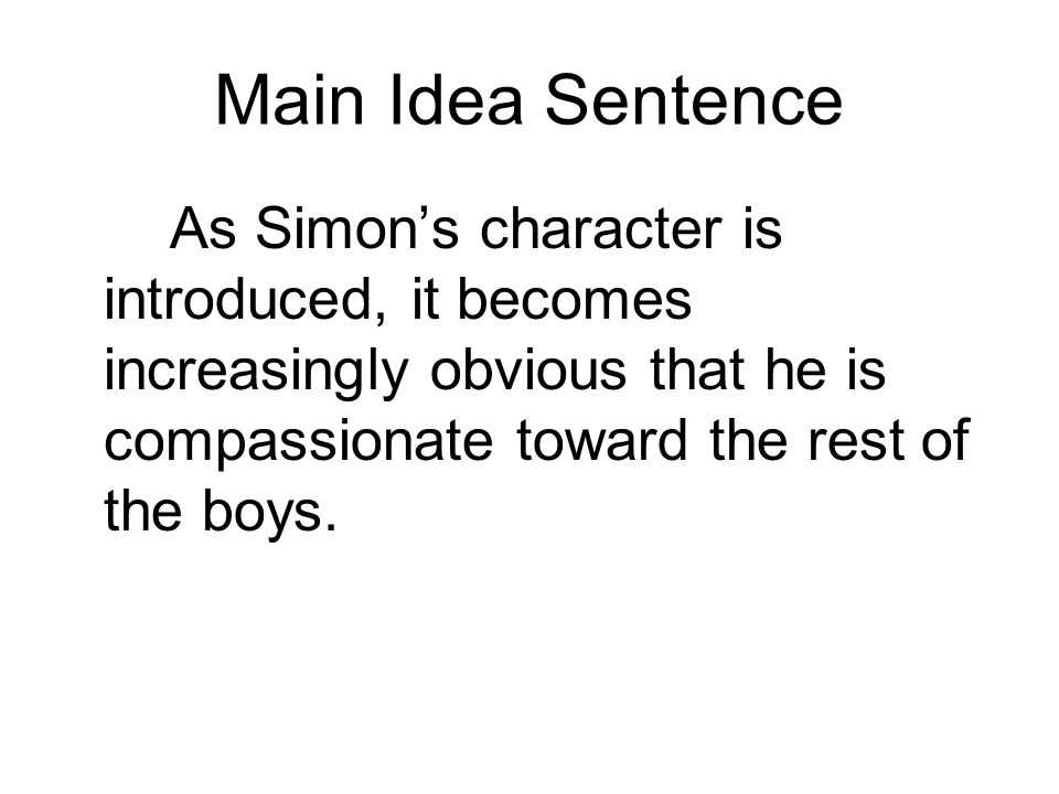 lord of the flies character analysis ppt video online  9 main idea sentence as simon s character is introduced it becomes increasingly obvious that he is compassionate toward the rest of the boys