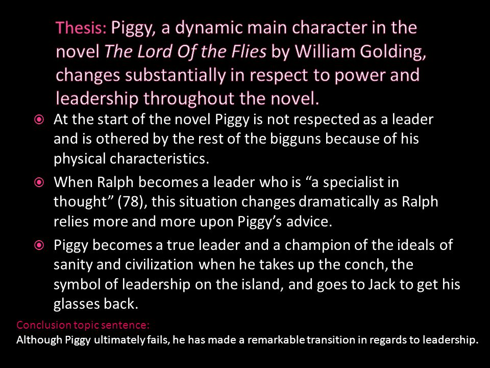 "an outline for a presentation of the character of piggy from william goldings lord of the flies William goldings ""lord of the flies"", portrays a group of boys who find themselves stranded on a desert island in a deep battle between civilisation and primitive savagery."