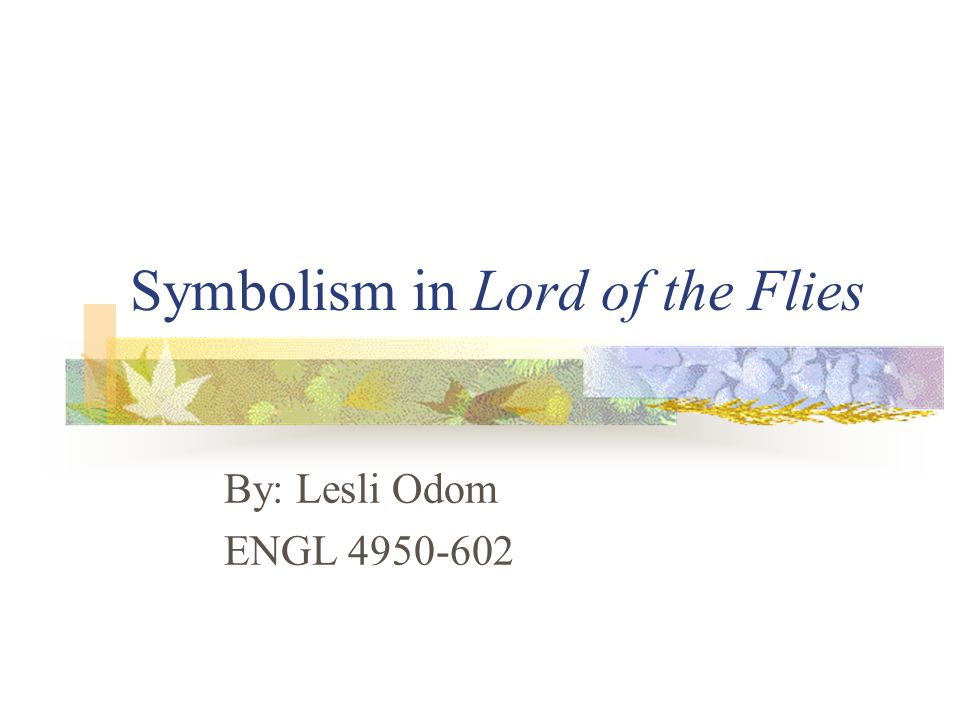 symbolism in the lord of the flies by william golding In the novel, lord of the flies, by william golding, simon is the most powerful character although he is peaceful and shy, simon closely resembles the role of christ in many of his ways.