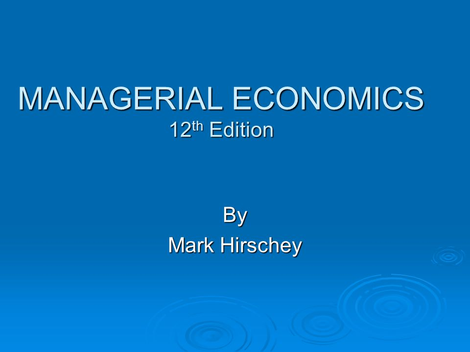 Managerial economics mark hirschey 12th edition pdf download