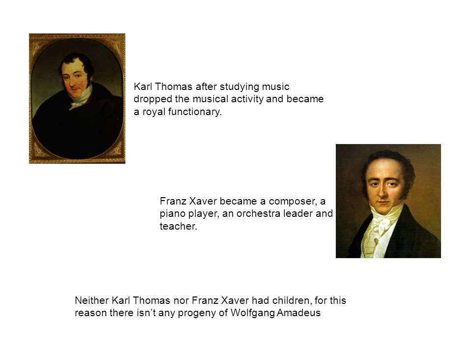 Karl Thomas after studying music dropped the musical activity and became a royal functionary.