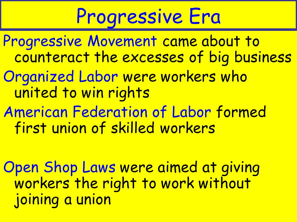 an overview of the rise of big business and organized labor The new deal's enemies - big business, republicans, conservatives - had developed a coordinated strategy by the late 1940s they would break up the coalition of organized labor, socialist and.