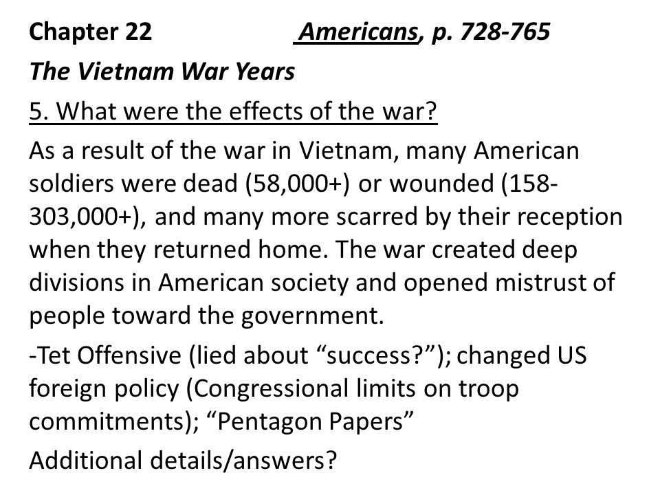 the many effects of the vietnam The vietnam war had several effects on the us economy  despite the  success of many kennedy and johnson economic policies, the vietnam war was  a.
