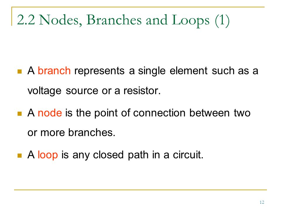 2.2 Nodes, Branches and Loops (1)