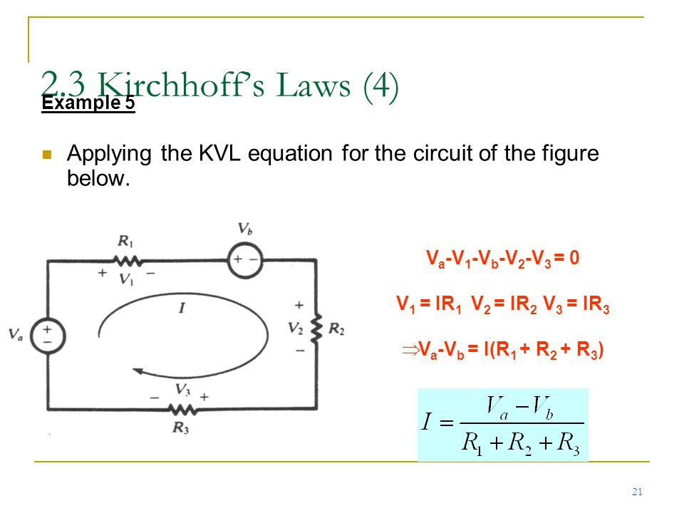 2.3 Kirchhoff's Laws (4) Example 5. Applying the KVL equation for the circuit of the figure below.