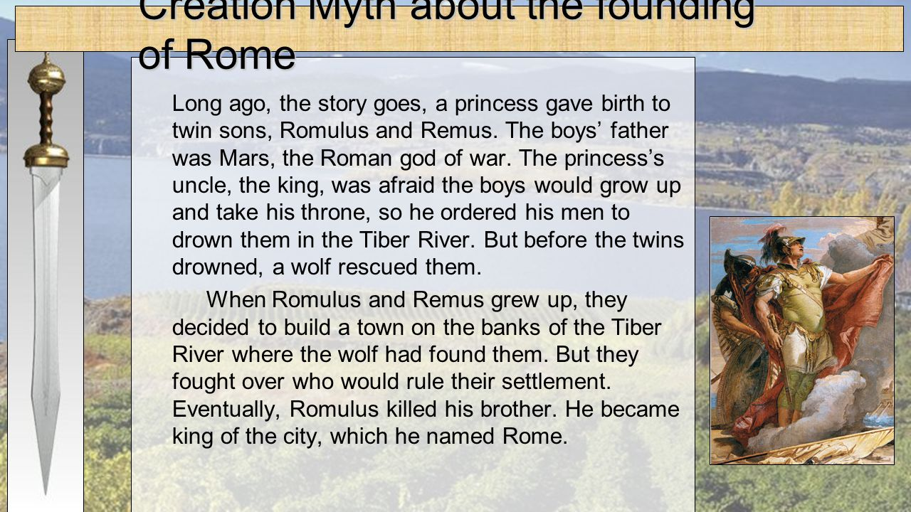 the founding of rome and envisioning of gods And remus narrates how these twin brothers founded the city of ancient rome,   romulus and remus, whose father was thought to be mars, the god of war.