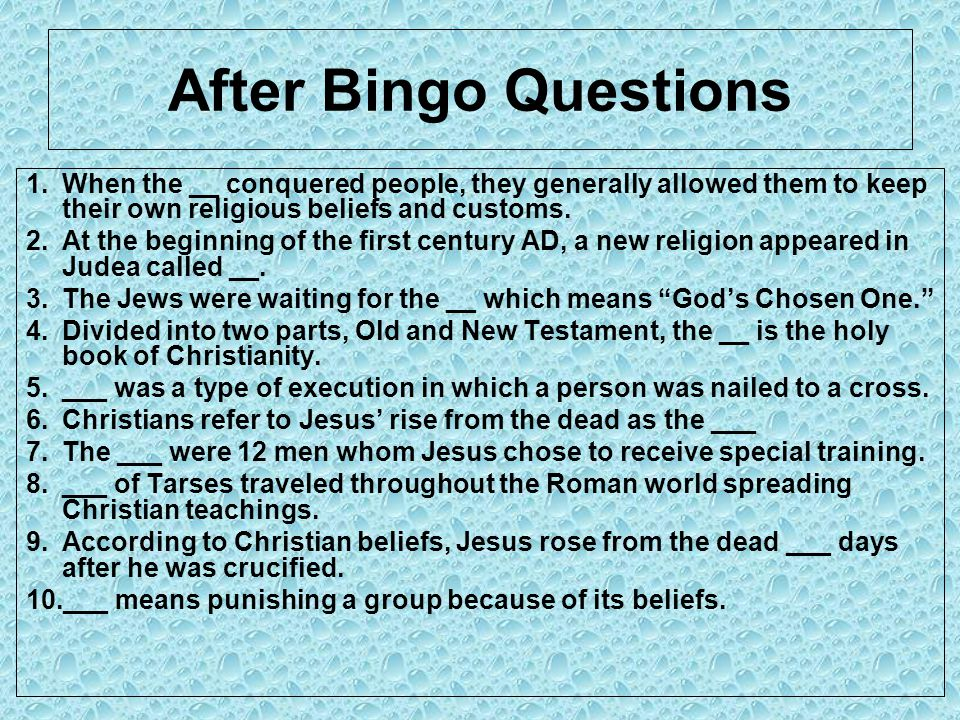 After Bingo Questions When the __ conquered people, they generally allowed them to keep their own religious beliefs and customs.