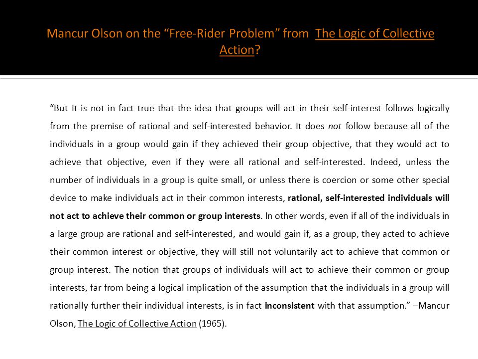 logic of collective action Coleman: foundations for a theory of collective action & olsen, logic of  collective action intro: in this work, jc is asking questions about how collective.