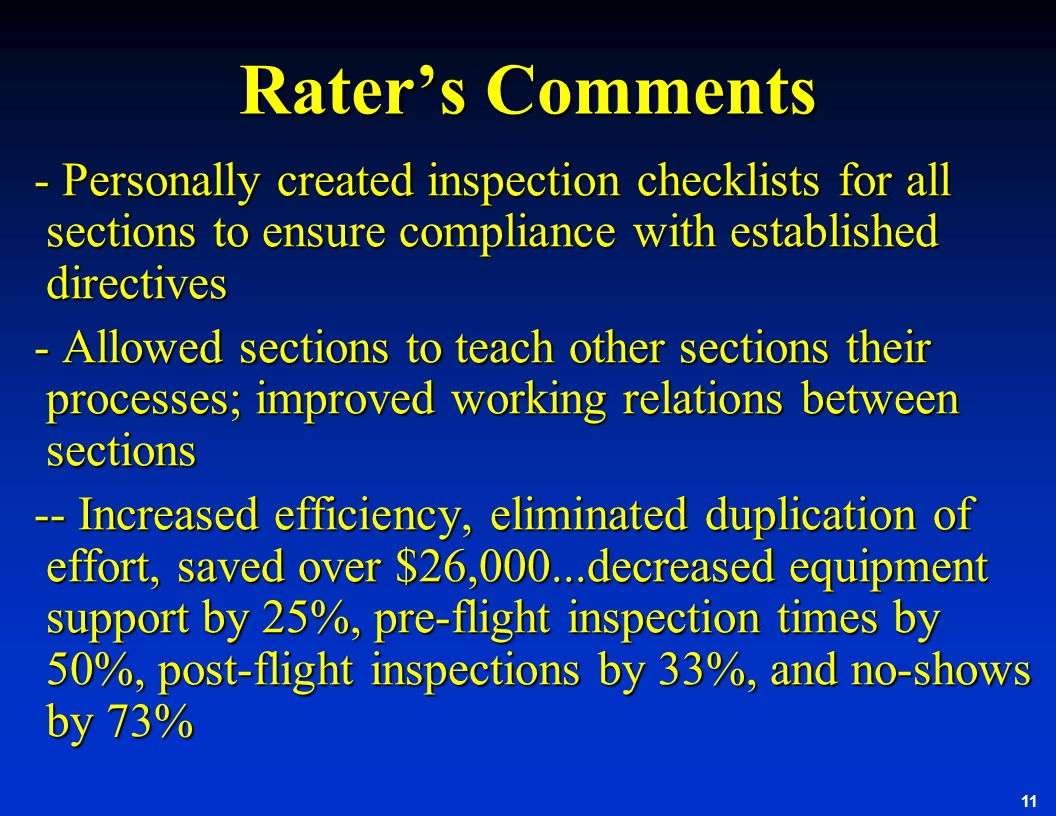 Rater's Comments -­ Personally created inspection checklists for all sections to ensure compliance with established directives.