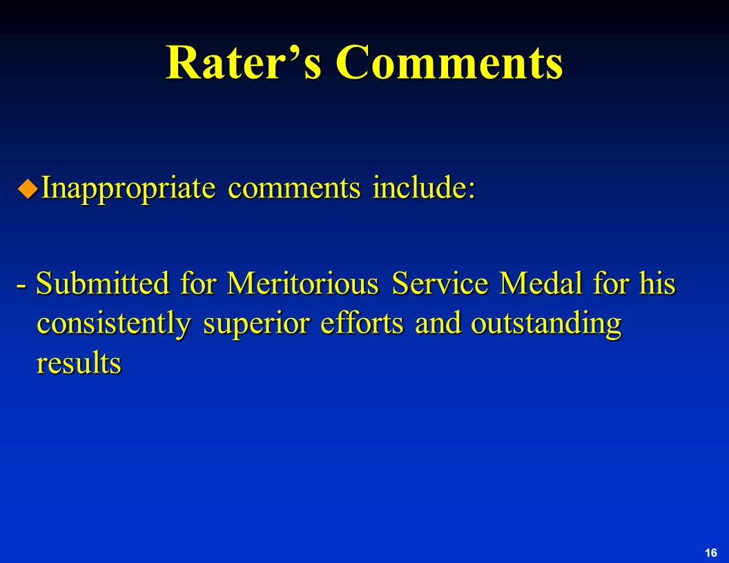 Rater's Comments Inappropriate comments include:
