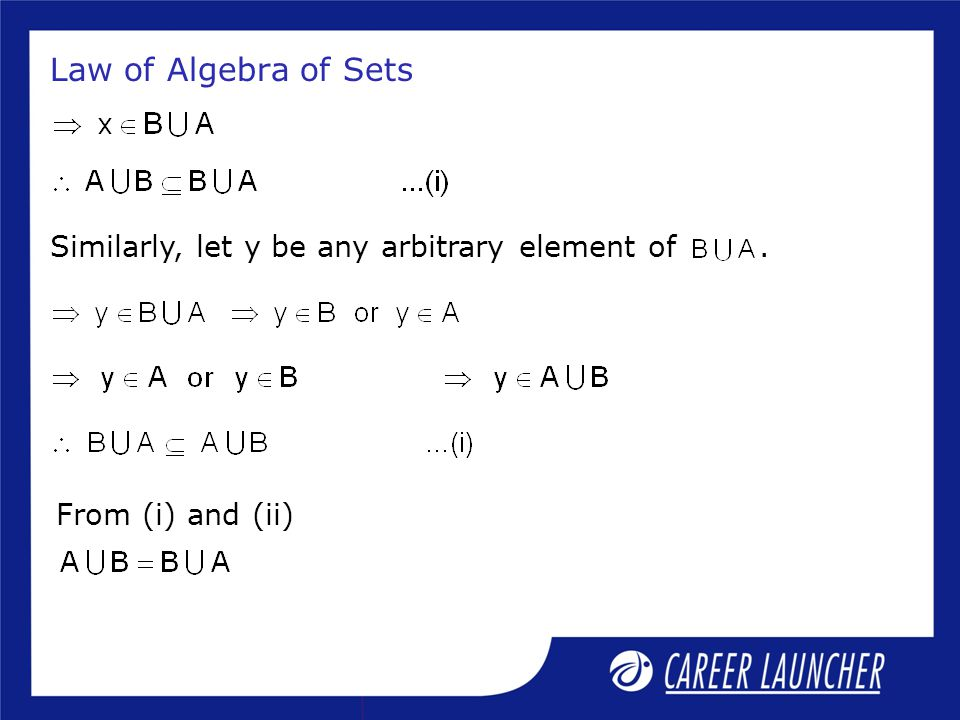 Law of Algebra of Sets Similarly, let y be any arbitrary element of .