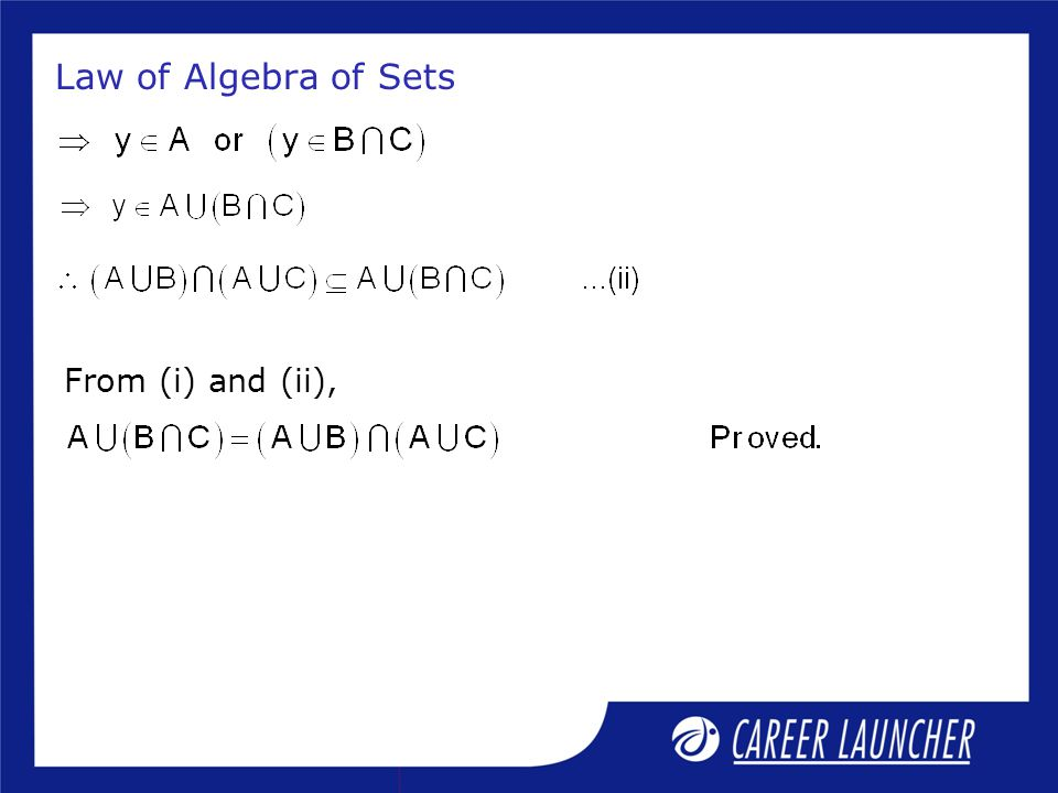 Law of Algebra of Sets From (i) and (ii),