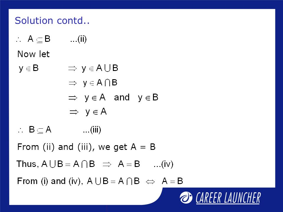 Solution contd.. Now let From (ii) and (iii), we get A = B