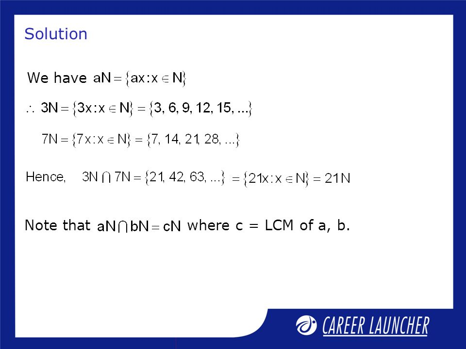 Solution We have Note that where c = LCM of a, b.