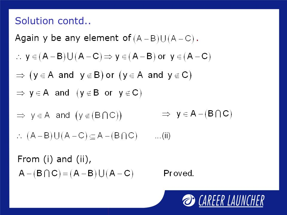 Solution contd.. Again y be any element of . From (i) and (ii),