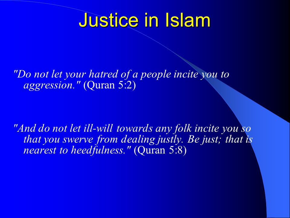 justice in islam Want to review on this basic concept by evaluating the dimensions and justice  features in the shiite thought keywords: justice, islam, shiism,.