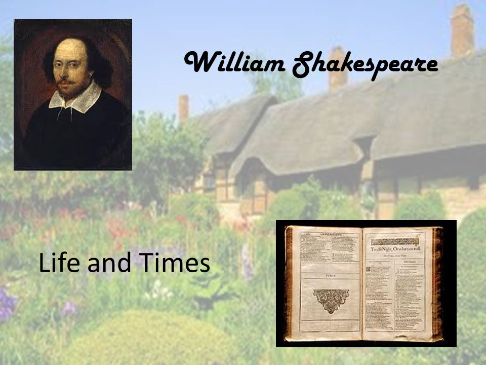life and times of shakespeare essay You should read the play several times and on the bringing the dialogs to life.