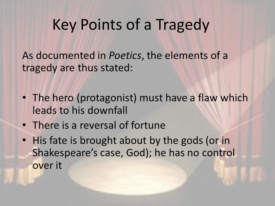 elements of a tragic hero found in The first element of aristotle's tragic hero was the character must exhibit a flaw or hamartia a downfall in the characters life the second element is a peripatetia, it happens when a change in circumstance comes about.