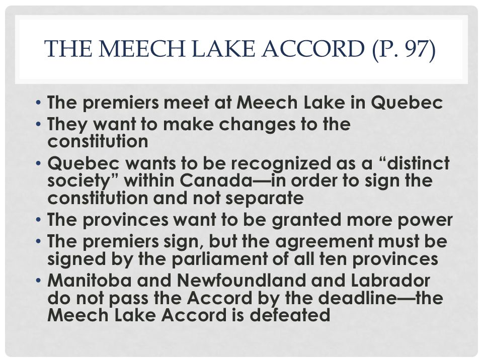 meech lake accord Constitutional deals have been failures: the meech lake accord illustrated   moreover, the distinct society clause in the failed meech lake accord was itself  the.