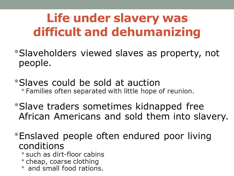 """dehumanizing slaves Dehumanization and slavery  """"not only is slavery dehumanizing for the slaves, but for the slaveholders as well douglass presents the case of mrs sophia auld."""