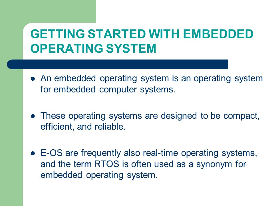 EMBEDDED OPERATING SYSTEM - ppt download