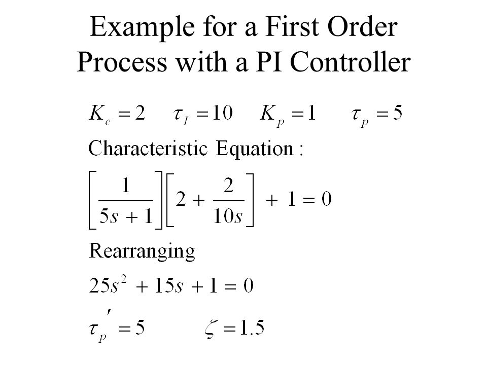 Example for a First Order Process with a PI Controller
