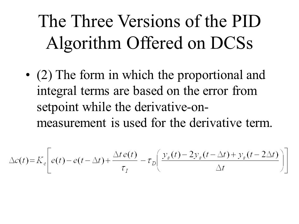 The Three Versions of the PID Algorithm Offered on DCSs