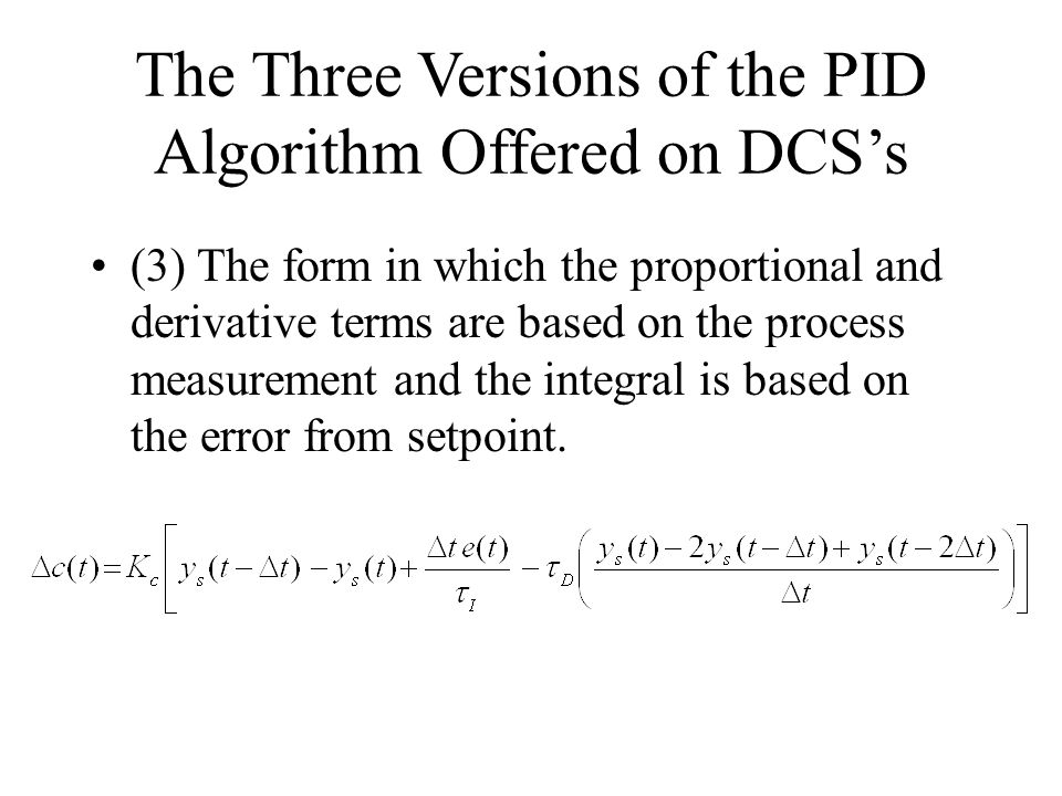 The Three Versions of the PID Algorithm Offered on DCS's