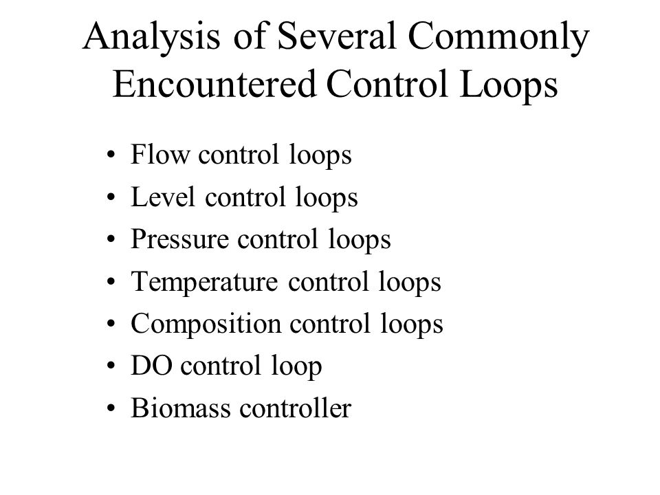 Analysis of Several Commonly Encountered Control Loops