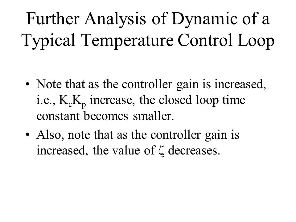 Further Analysis of Dynamic of a Typical Temperature Control Loop