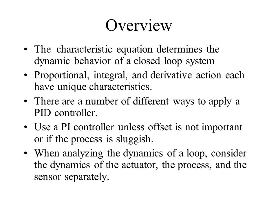 Overview The characteristic equation determines the dynamic behavior of a closed loop system.