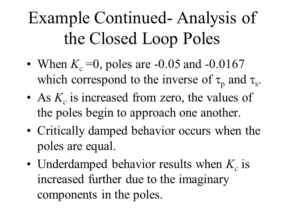 Example Continued- Analysis of the Closed Loop Poles