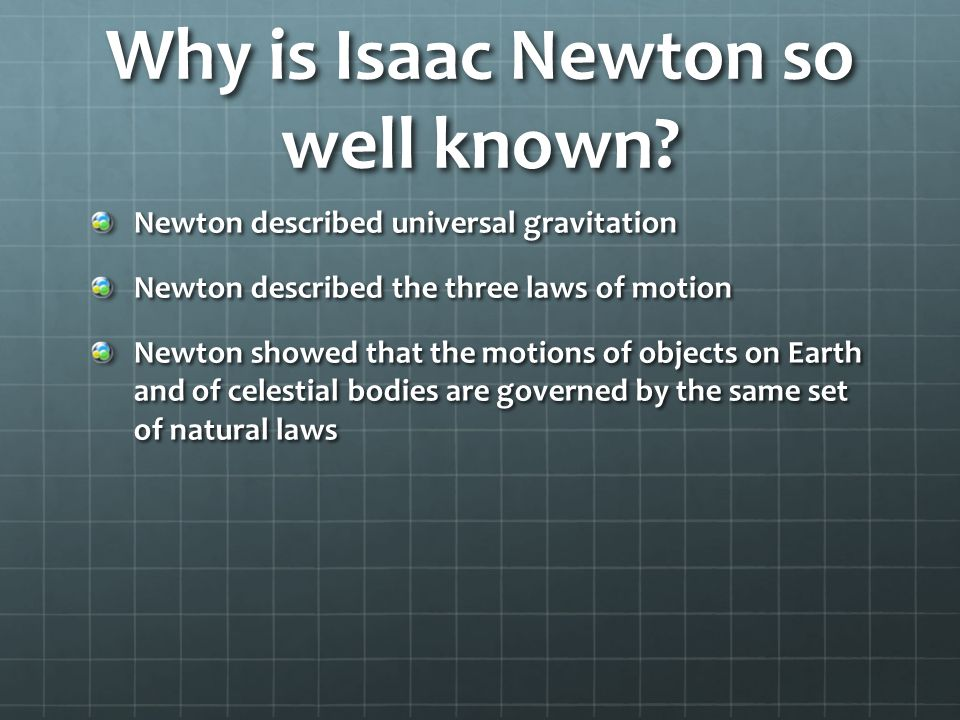 Why is Isaac Newton so well known