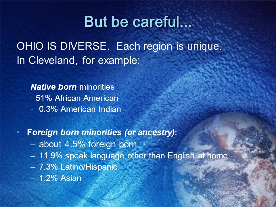 But be careful... OHIO IS DIVERSE. Each region is unique.