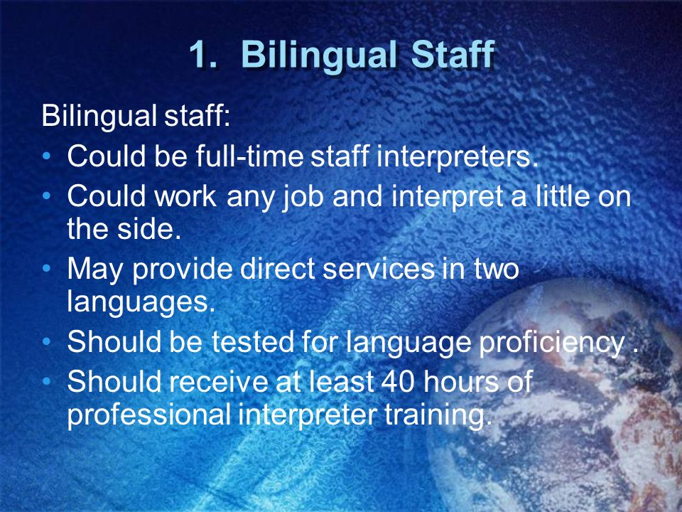1. Bilingual Staff Bilingual staff: