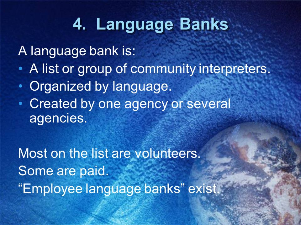 4. Language Banks A language bank is: