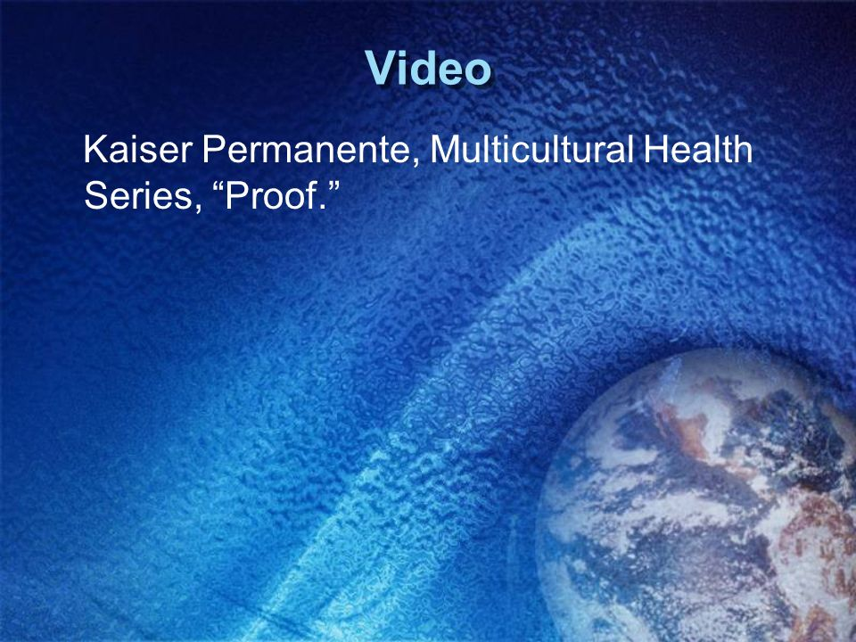 Video Kaiser Permanente, Multicultural Health Series, Proof.